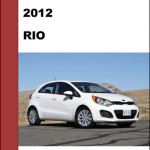 Kia Rio 2012 Workshop Service Repair Manual – Reviews Specs