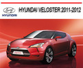 2011-2012 Hyundai Veloster Workshop Car Service Repair Manual